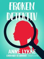 Frøken detektiv - Anne Lykke