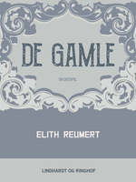 De gamle - Elith Reumert