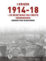 I krigen 1914-18 - Sønderjyske Øjenvidner