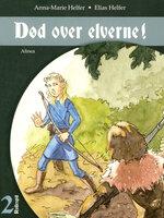 Død over elverne - Elias Helfer,Anna-Marie Helfer