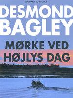Mørke ved højlys dag - Desmond Bagley