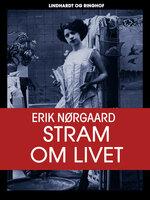 Stram om livet - Erik Nørgaard