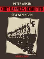 Kurt Danners bedrifter: Øfæstningen - Peter Anker