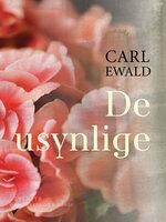 De usynlige - Carl Ewald