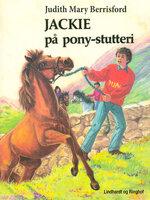 Jackie på pony-stutteri - Judith Mary Berrisford