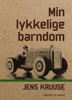 Min lykkelige barndom - Jens Kruuse