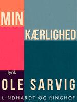 Min kærlighed - Ole Sarvig
