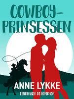 Cowboy-prinsessen - Anne Lykke