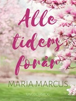 Alle tiders forår - Maria Marcus