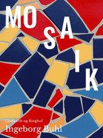Mosaik - Ingeborg Buhl