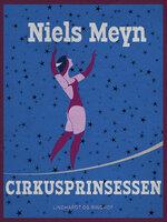 Cirkusprinsessen - Niels Meyn