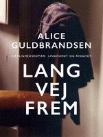 Lang vej frem - Alice Norden Guldbrandsen