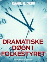 Dramatiske døgn i folkestyret - Kaare R. Skou