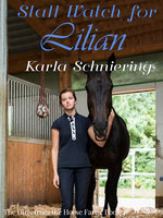 The Girls from the Horse Farm 4 - Stall Watch for Lilian - Karla Schniering