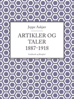 Artikler og taler 1887-1918 - Jeppe Aakjær