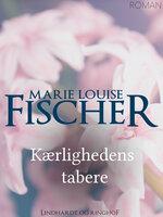 Kærlighedens tabere - Marie Louise Fischer