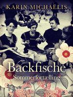 Backfische: Sommerfortælling - Karin Michaëlis