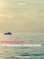 Et menneskes hemmelighed - Knud Andersen