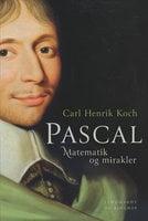 Pascal. Matematik og mirakler - Carl Henrik Koch