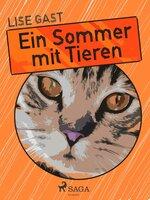 Ein Sommer mit Tieren - Lise Gast
