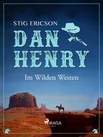 Dan Henry - Im Wilden Westen - Stig Ericson