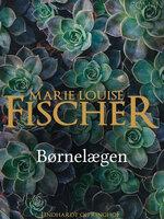 Børnelægen - Marie Louise Fischer