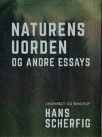 Naturens uorden og andre essays - Hans Scherfig
