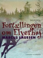 Fortællingen om Elverhøj - Marcus Lauesen