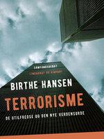 Terrorisme. De utilfredse og den nye verdensorden - Birthe Hansen