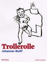 Trollerolle - Johannes Wulff