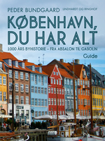 København, du har alt: 1000 års byhistorie - fra Absalon til Gasolin - Peder Bundgaard