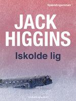 Iskolde lig - Jack Higgins