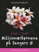 Millionærbørnene på Sangers Ø - Ellen Duurloo