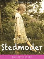 Stedmoder - Ellen Duurloo