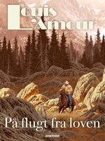 På flugt fra loven - Louis L'Amour