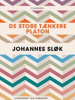 De store tænkere: Platon - Johannes Sløk