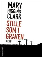 Stille som i graven - Mary Higgins Clark