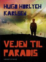 Vejen til Paradis - Hugo Hørlych Karlsen