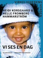 Vi ses en dag - Heidi Korsgaard, Helle Fromberg Hammarström