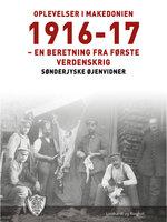 Oplevelser i Makedonien 1916-17 - Sønderjyske Øjenvidner