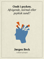 Ondt i psyken. Afvigende, normal eller psykisk sund? - Jørgen Beck