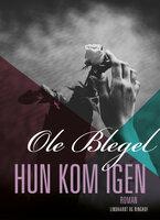 Hun kom igen - Ole Blegel
