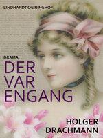 Der var engang - Holger Drachmann