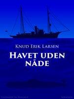Havet uden nåde - Knud Erik Larsen