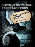 Sabbatsabotøren lammede Stockholm - Diverse