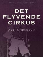 Det flyvende cirkus - Carl Muusmann