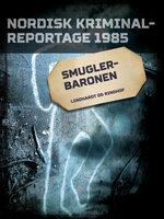 Smuglerbaronen - Diverse forfattere