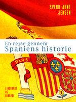 En rejse gennem Spaniens historie - Svend-Arne Jensen
