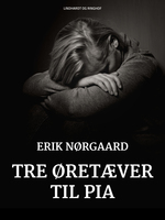 Tre øretæver til Pia - Erik Nørgaard