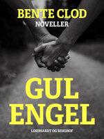 Gul engel - Bente Clod